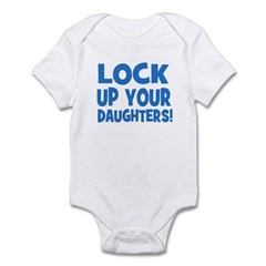 Lock Up Your Daughters! Infant Bodysuit
