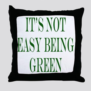 its not easy being green Throw Pillow