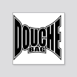 "Douchebag T-shirt Square Sticker 3"" x 3"""