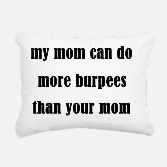 my mom can do more burpe Rectangular Canvas Pillow