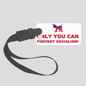 anti obama only you can prevent  Small Luggage Tag