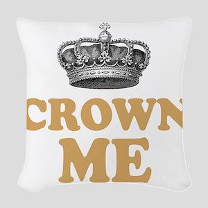 Crown Me 2 Woven Throw Pillow