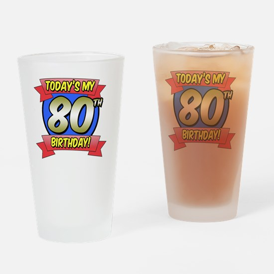 Todays My 80th Birthday Drinking Glass