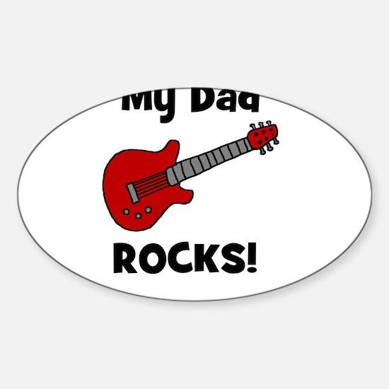My Dad Rocks! (guitar) Oval Decal