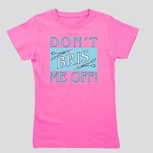 Darks-2-BRISS-ME-OFF Girl's Tee
