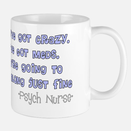 Psych Nurse Youve got crazy Mug
