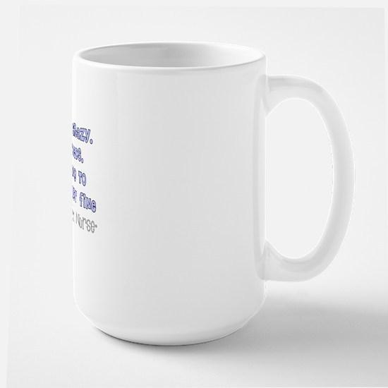 Psych Nurse Youve got crazy Large Mug