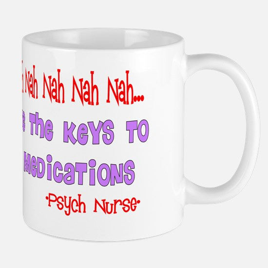 Psych Nurse Keys to the medications Mug
