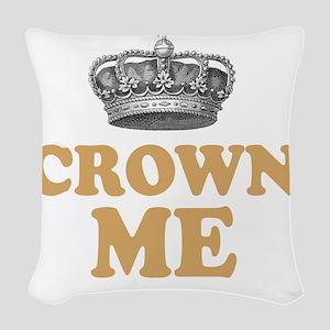 Crown Me 3 Woven Throw Pillow