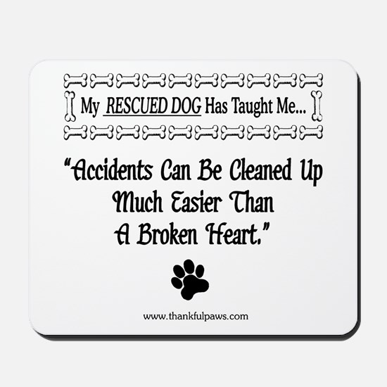 Accidents Can Be Cleaned Up Mousepad
