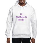 Hi My Name is No No (purple) Hooded Sweatshirt