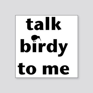 "Talk birdy black Square Sticker 3"" x 3"""