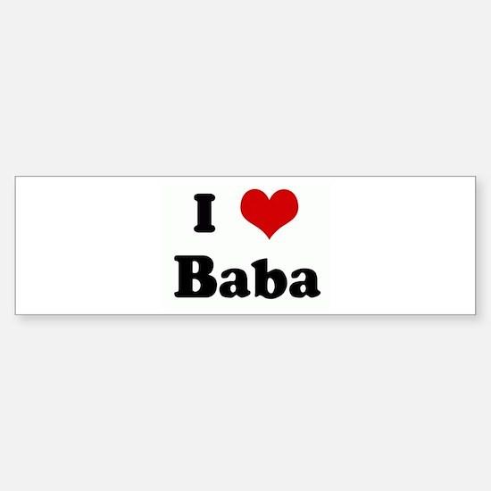 I Love Baba Bumper Bumper Bumper Sticker