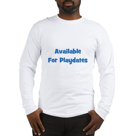 Available For Playdates (blue Long Sleeve T-Shirt