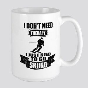 I DON'T NEED THERAPY JUST NEED TO GO SKIING Mugs