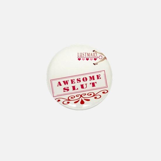 AWESOME--SLUT Mini Button