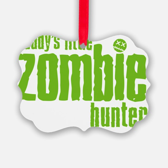 daddys little zombie hunter Ornament