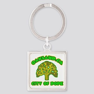 Oakland City Of Dope -- T-Shirt Square Keychain