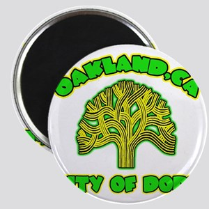 Oakland City Of Dope -- T-Shirt Magnet