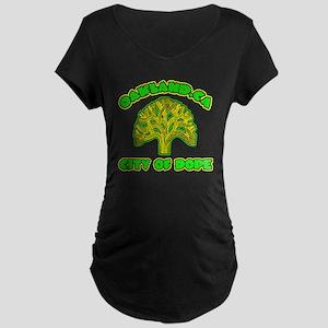 Oakland City Of Dope -- T-S Maternity Dark T-Shirt