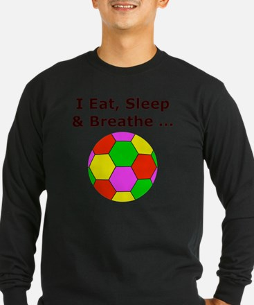 Eat Sleep Breathe Soccer  T