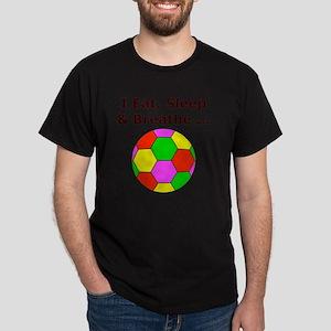 Eat Sleep Breathe Soccer Themed T-Shi Dark T-Shirt