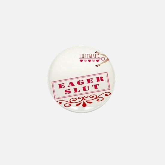 EAGER--SLUT Mini Button