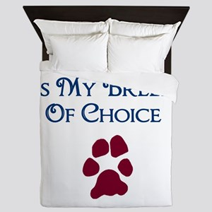 Breed of choice Queen Duvet