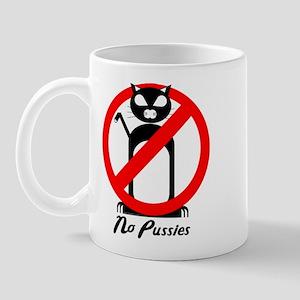 """""""No Pussies"""" Mug (Explicit)"""