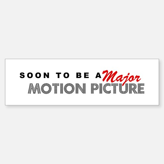 Major Motion Picture Bumper Bumper Bumper Sticker