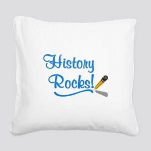 History Rocks Square Canvas Pillow