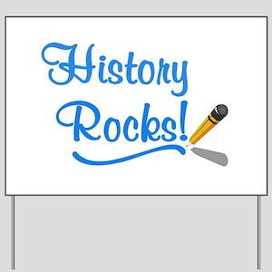 History Rocks Yard Sign