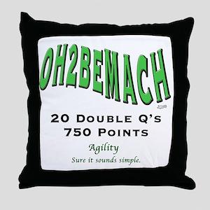 OH2BEMACH Throw Pillow