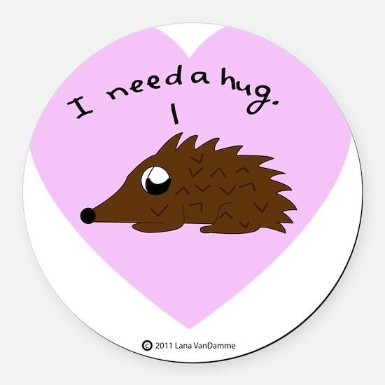 I Need a Hug Round Car Magnet