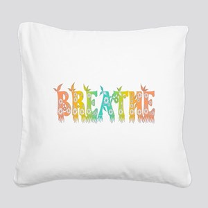 Breathe Easy Square Canvas Pillow