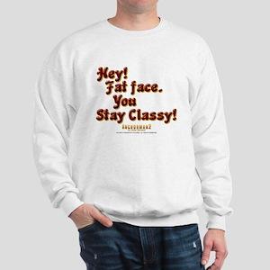 Stay Classy Sweatshirt