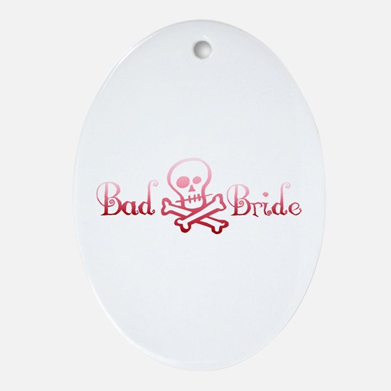 Bad Bride Oval Ornament