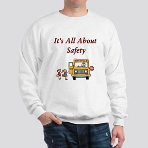 It's All About Safety Sweatshirt