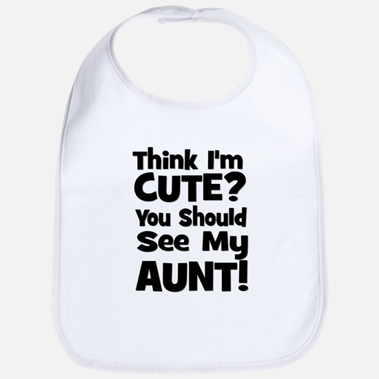 Think I'm Cute? Aunt - Black Bib