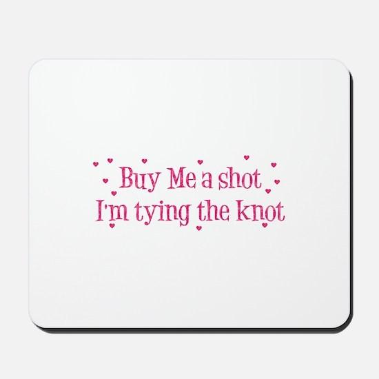 Buy Me A Shot - Hot Pink Mousepad