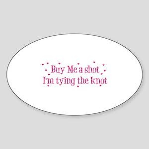 Buy Me A Shot - Hot Pink Oval Sticker