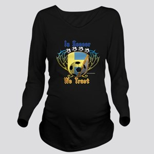 In Soccer We Trust Long Sleeve Maternity T-Shirt