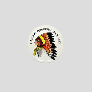 Indian Fighting Terrorism Since 1492 Mini Button