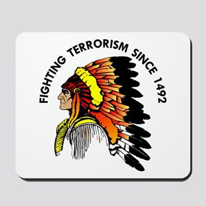 Indian Fighting Terrorism Since 1492 Mousepad