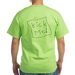 Kick Me! Green T-Shirt