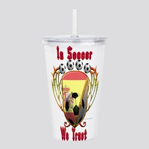 In Soccer We Trust Acrylic Double-wall Tumbler