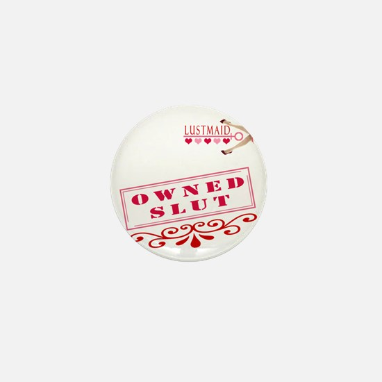 OWNED--SLUT Mini Button