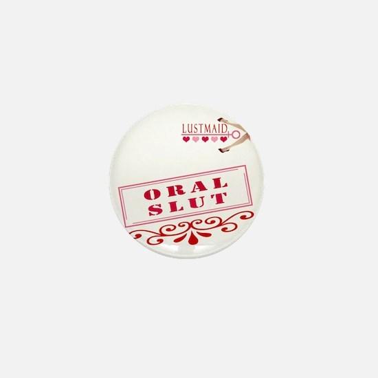 ORAL--SLUT Mini Button