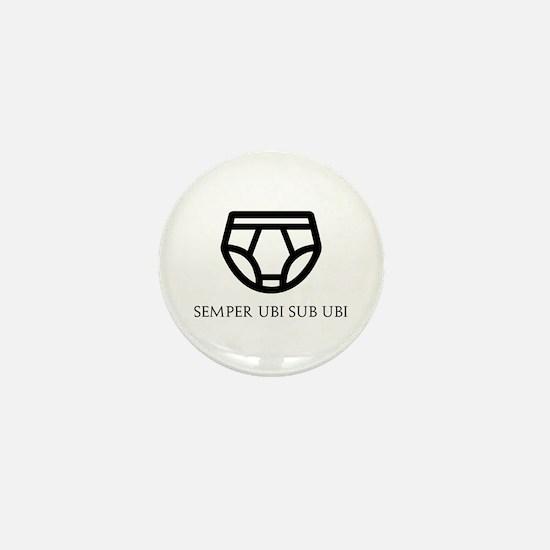 Semper Ubi Sub Ubi Briefs Design Mini Button