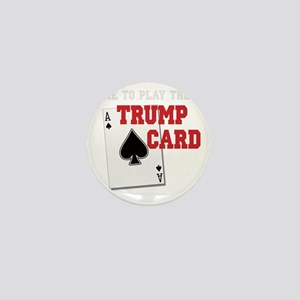 Time to Play the Trump Card copy Mini Button